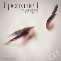 Eponyme I - a soundtrack for my life